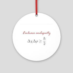 Embrace Ambiguity Ornament (Round)
