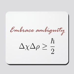 Embrace Ambiguity Mousepad