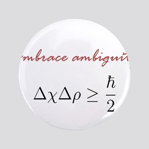 "Embrace Ambiguity 3.5"" Button"