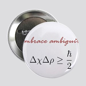 "Embrace Ambiguity 2.25"" Button"