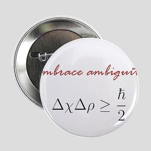 "Embrace Ambiguity 2.25"" Button"