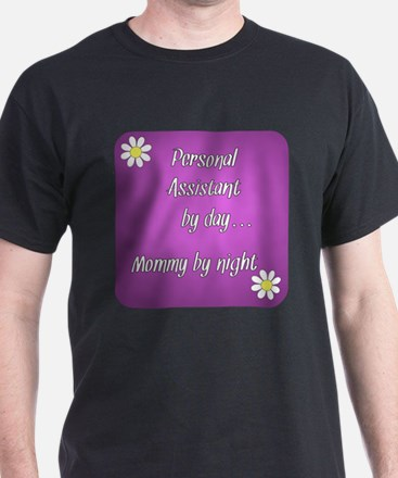 Personal Assistant by day Mommy by night T-Shirt