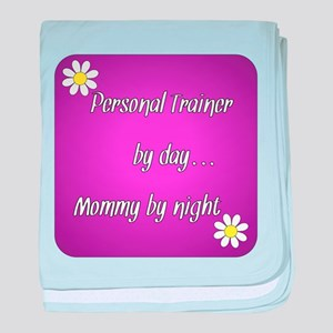 Personal Trainer by day Mommy by night baby blanke