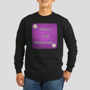 Pharmacist by day Mommy by night Long Sleeve Dark