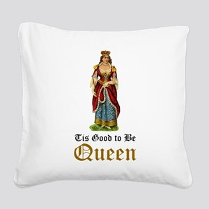 Good to Be Queen Square Canvas Pillow