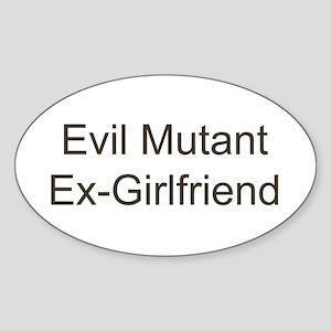 Evil Mutant Ex-Girlfriend Oval Sticker