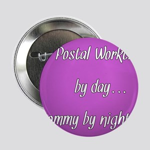 """Postal Worker by day Mommy by night 2.25"""" Button"""