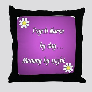 Psych Nurse by day Mommy by night Throw Pillow
