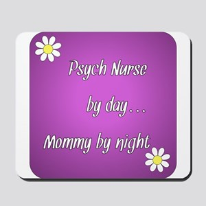 Psych Nurse by day Mommy by night Mousepad