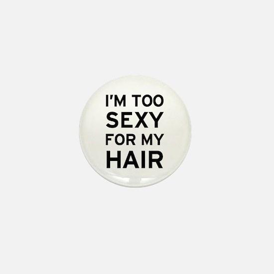 I'm Sexy Hair Mini Button