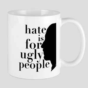 Hate Is For Ugly People Mug