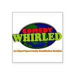 """Comedy Whirled Ware Square Sticker 3"""" x 3"""""""