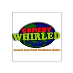 "Comedy Whirled Ware Square Sticker 3"" x 3"""