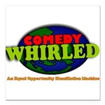 """Comedy Whirled Ware Square Car Magnet 3"""" x 3"""""""