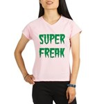 Super Freak Performance Dry T-Shirt