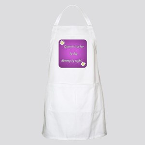 Spanish Teacher by day Mommy by night Apron