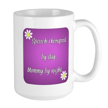 Speech Therapist by day Mommy by night Large Mug