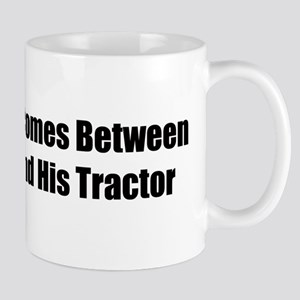 Nothing Comes Between A Man And His Tractor Mug
