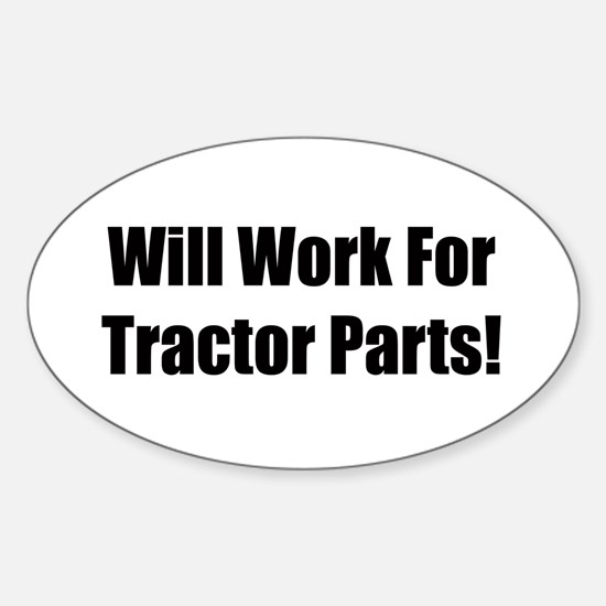Will Work For Tractor Parts Sticker (Oval)