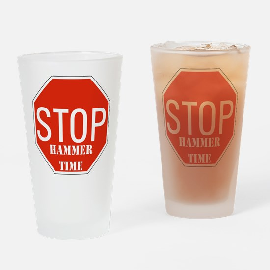 Stop Hammer Time Drinking Glass