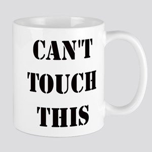 Cant Touch This Mug
