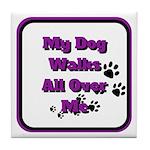 my dog walks all over my v2 Tile Coaster