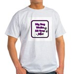 my dog walks all over my v2 T-Shirt
