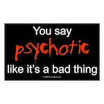 yousaypsychotic.rect.sti Sticker (Rectangle 50 pk)