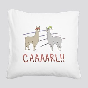 CAAAARL!! Square Canvas Pillow