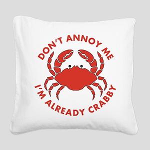 Dont Annoy Me Square Canvas Pillow