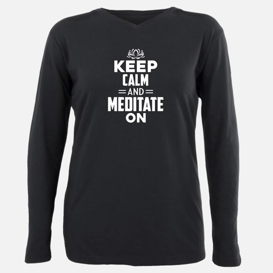 Keep calm And Meditate On Shirt T-Shirt