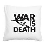 War is Death Square Canvas Pillow