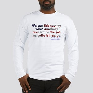 We Own This Country - Long Sleeve T-Shirt
