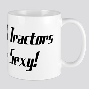 I Think Tractors Are Sexy Mug