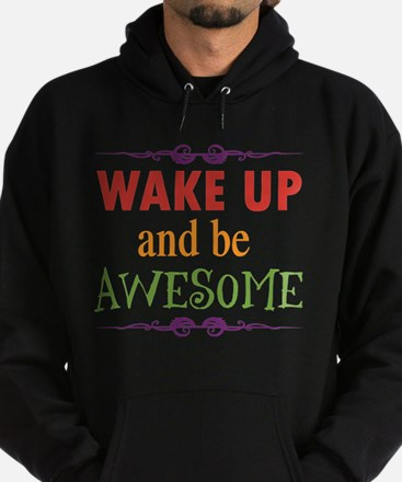 Wake Up and Be Awesome Hoodie (dark)
