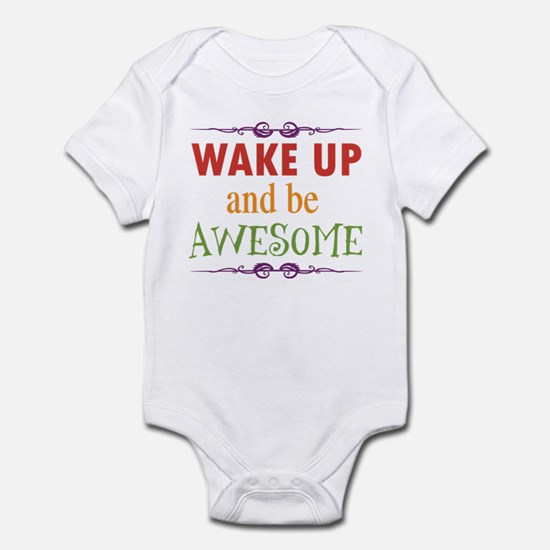Wake Up and Be Awesome Infant Bodysuit
