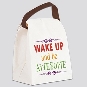 Wake Up and Be Awesome Canvas Lunch Bag