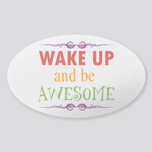 Wake Up and Be Awesome Sticker (Oval)