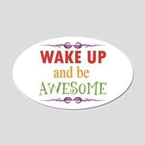 Wake Up and Be Awesome 20x12 Oval Wall Decal