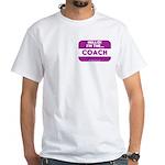 I'm the coach nametag (purple) White T-Shirt