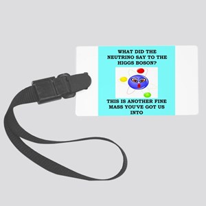 physics joke Large Luggage Tag