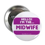 I'm the midwife nametag Button