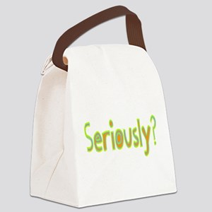 Seriously? Canvas Lunch Bag