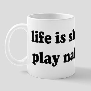 Life is short Mug