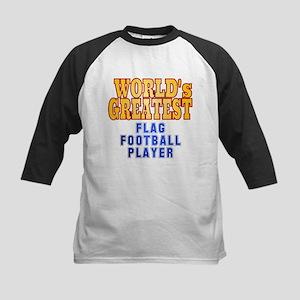 World's Greatest Flag Football Player Kids Basebal