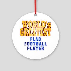 World's Greatest Flag Football Player Ornament (Ro