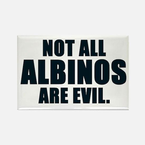 NOT ALL ALBINOS ARE EVIL Fridge Magnet