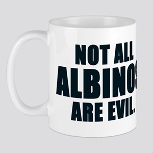 NOT ALL ALBINOS ARE EVIL Mug