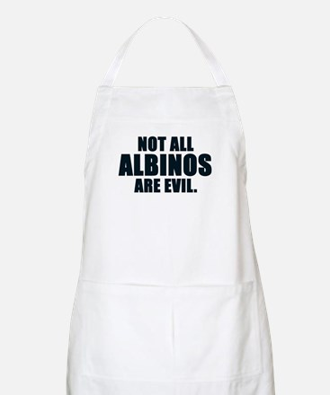 NOT ALL ALBINOS ARE EVIL BBQ Apron