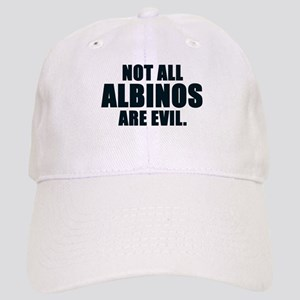 NOT ALL ALBINOS ARE EVIL Cap